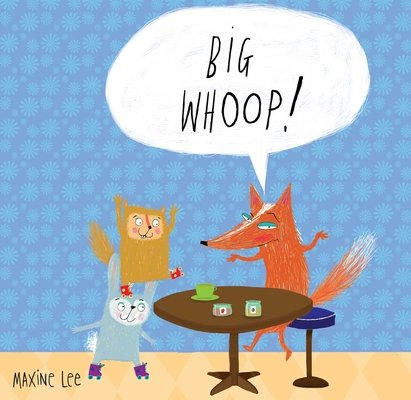 Big Whoop! by Maxine Lee