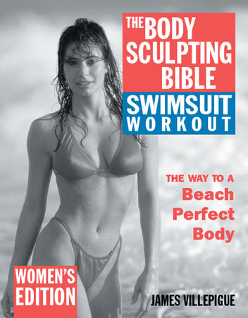 The Body Sculpting Bible Swimsuit Workout: Women's Edition by