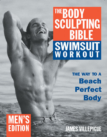 The Body Sculpting Bible Swimsuit Workout: Men's Edition by