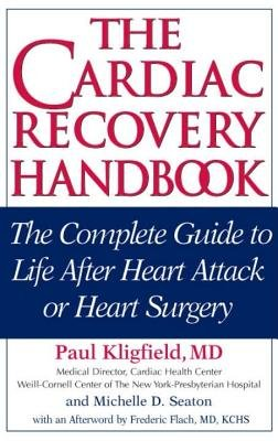 The Cardiac Recovery Handbook by Michelle D. Seaton and Paul Kligfield, M.D.