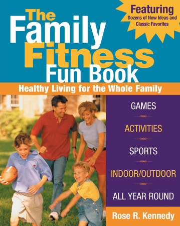 The Family Fitness Fun Book by Rose R. Kennedy
