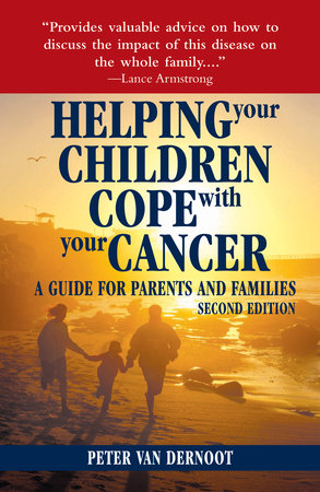 Helping Your Children Cope with Your Cancer (Second Edition) by