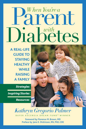 When You're a Parent With Diabetes by Kathryn Gregorio Palmer