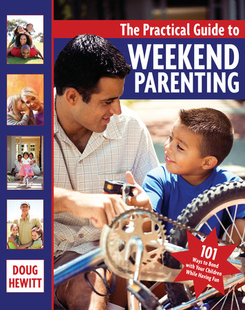 The Practical Guide to Weekend Parenting by