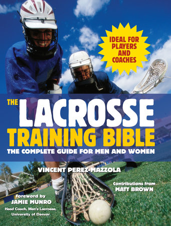 The Lacrosse Training Bible by