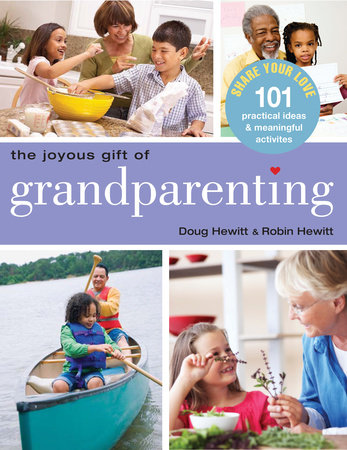 The Joyous Gift of Grandparenting by