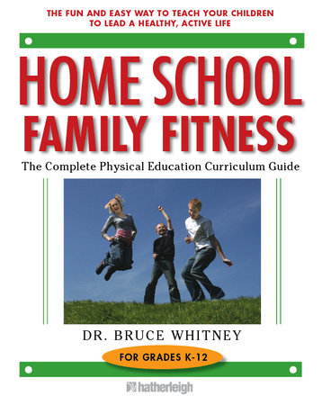 Home School Family Fitness by Bruce Whitney, Ph.D