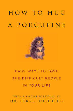 How to Hug a Porcupine by