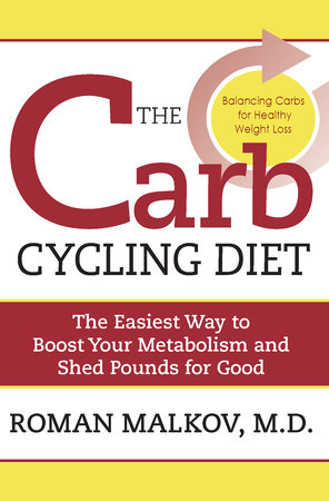 The Carb Cycling Diet by Dr. Roman Malkov