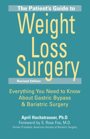 The Patient's Guide to Weight Loss Surgery, Revised Edition by