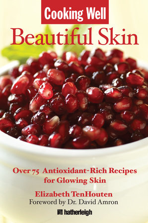 Cooking Well: Beautiful Skin by Elizabeth TenHouten