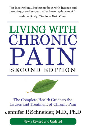Living with Chronic Pain, Second Edition by Jennifer P. Schneider