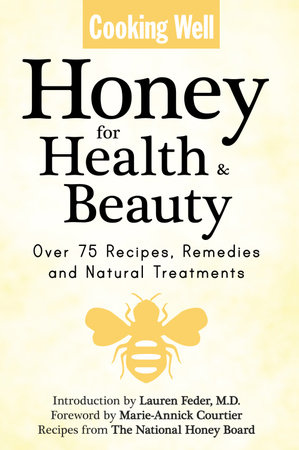 Cooking Well: Honey for Health & Beauty by