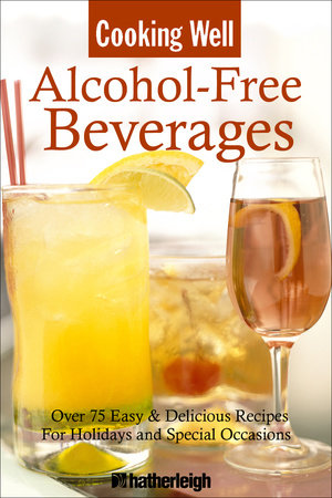 Cooking Well: Alcohol-Free Beverages