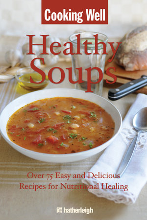 Cooking Well: Healthy Soups by