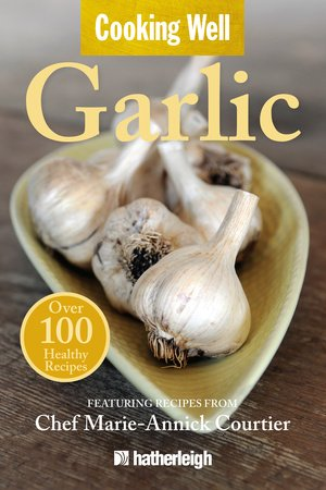 Cooking Well: Garlic by