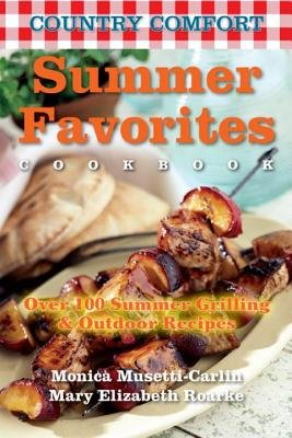 Summer Favorites: Country Comfort by Monica Musetti-Carlin and Mary Elizabeth Roarke