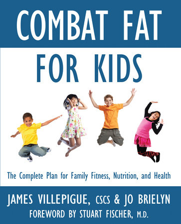 Combat Fat for Kids by James Villepigue and Jo Brielyn