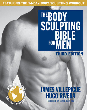 The Body Sculpting Bible for Men, Third Edition by Hugo Rivera and James Villepigue