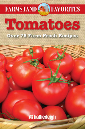 Tomatoes: Farmstand Favorites by