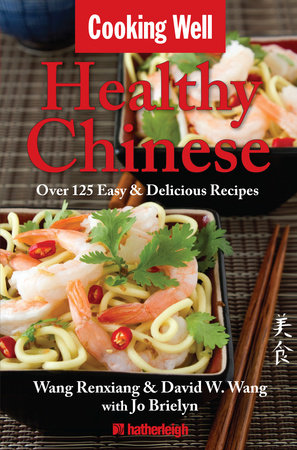 Cooking Well: Healthy Chinese by David Wang, Wang Renxiang and Jo Brielyn