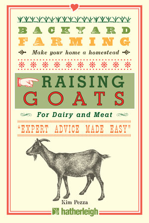 Backyard Farming: Raising Goats by Kim Pezza