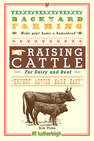 Backyard Farming: Raising Cattle for Dairy and Beef by