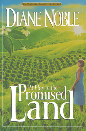 At Play in the Promised Land by Diane Noble