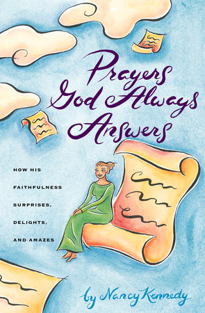 Prayers God Always Answers by