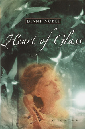 Heart of Glass by Diane Noble
