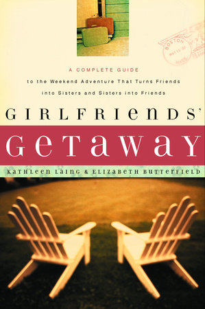 Girlfriends' Getaway by Elizabeth Butterfield and Kathleen Laing