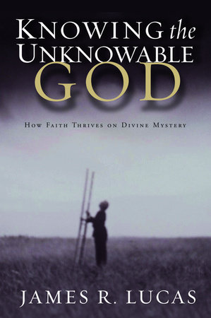 Knowing the Unknowable God by