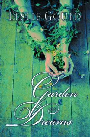 Garden of Dreams by Leslie Gould