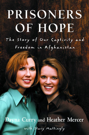 Prisoners of Hope by Heather Mercer, Dayna Curry and Stacy Mattingly