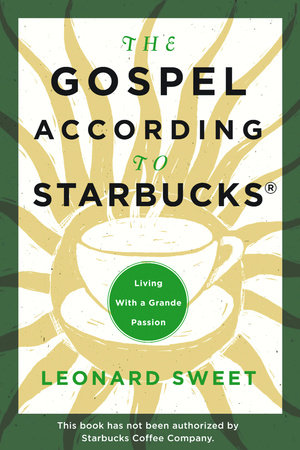 The Gospel According to Starbucks by