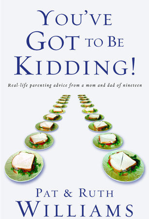 You've Got to Be Kidding! by Ruth Williams and Pat Williams