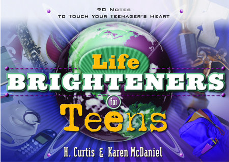 Life Brighteners for Teens by Karen McDaniel and H. Curtis McDaniel