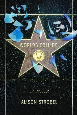 Worlds Collide by Alison Strobel