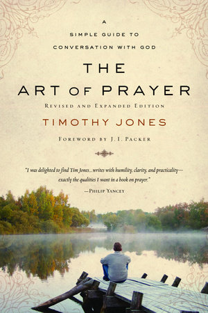 The Art of Prayer by Timothy Jones