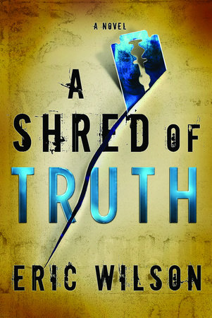 A Shred of Truth by Eric Wilson