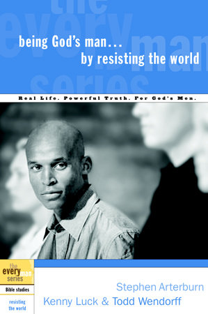 Being God's Man by Resisting the World by