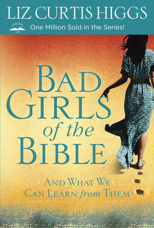 Bad Girls of the Bible by