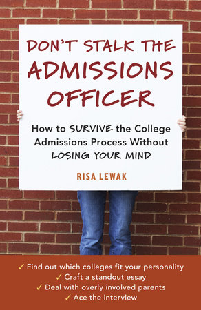 Don't Stalk the Admissions Officer by Risa Lewak