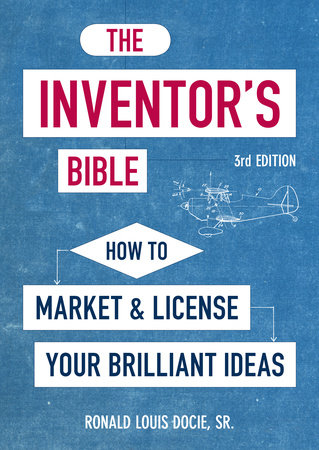 The Inventor's Bible, 3rd Edition by Ronald Louis Docie, Sr.
