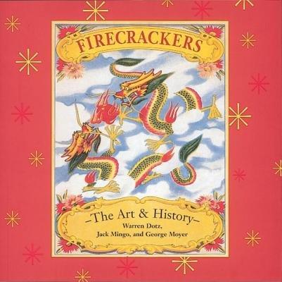 Firecrackers by Warren Dotz, Jack Mingo and George Moyer