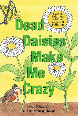 Dead Daisies Make Me Crazy by Janet Hogan Taylor and Loren Nancarrow