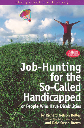 Job-Hunting for the So-Called Handicapped by Richard N. Bolles and Dale S. Brown