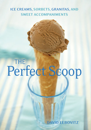 The Perfect Scoop by David Lebovitz