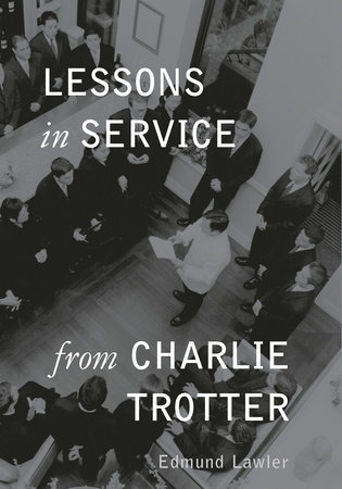 Lessons in Service from Charlie Trotter by