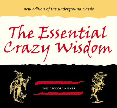 The Essential Crazy Wisdom by Wes Nisker